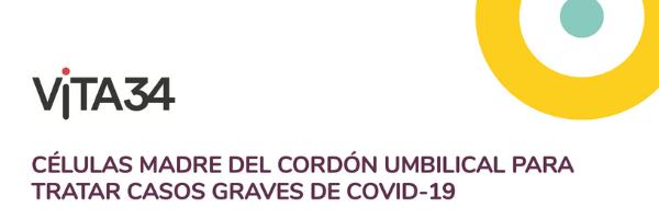 Estudio de VITA 34 – Células madre del cordón umbilical en el tratamiento de los casos graves de Covid-19.