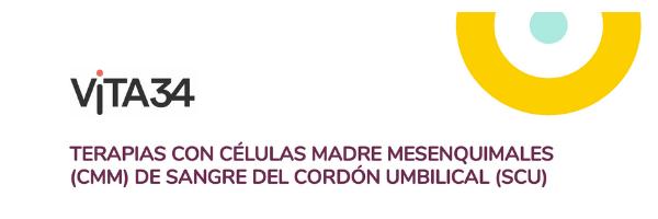 VITA 34 – Terapias con células madre mesenquimales (CMM) de sangre del cordón umbilical (SCU)